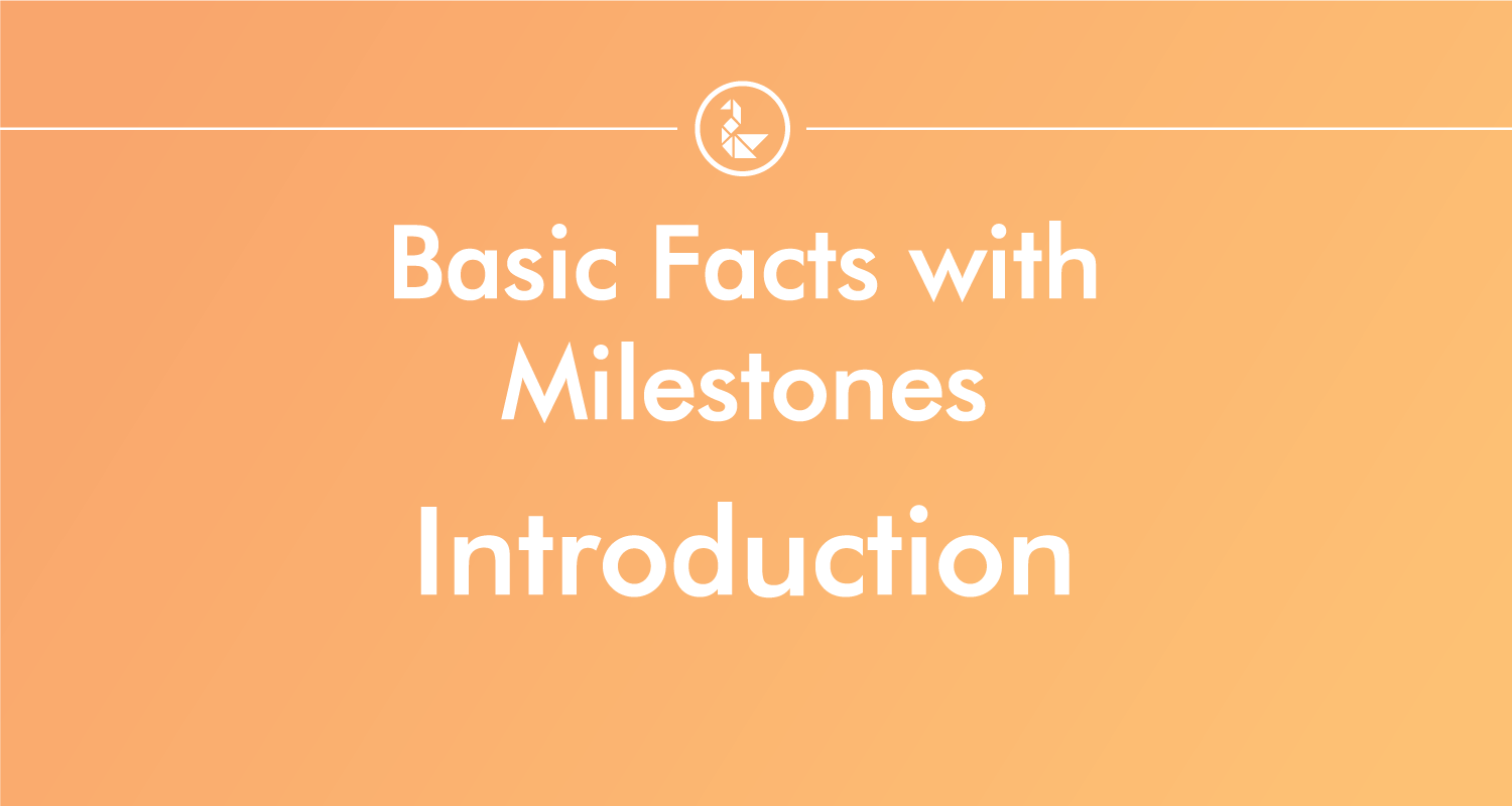 Introduction to Milestones for Basic Addition & Subtraction Facts